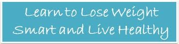 Lose weight smart and live healthy